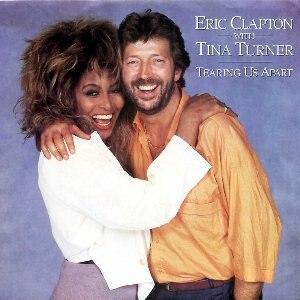 Tearing Us Apart - Image: Eric Clapton & Tina Turner Tearing Us Apart