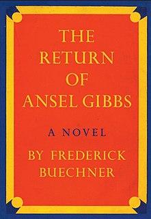 <i>The Return of Ansel Gibbs</i> 1958 novel by Frederick Buechner