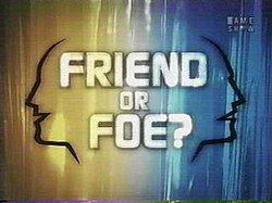 Friend or Foe? (TV gameshow) titlecard.jpg