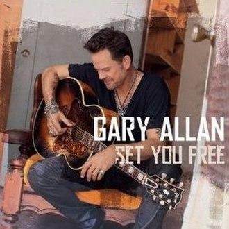 Set You Free (album) - Image: Gary Allan Set You Free