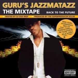 Guru's Jazzmatazz: The Timebomb Back to the Future Mixtape - Image: Guru Jazzmatazz Mixtape Import Cover