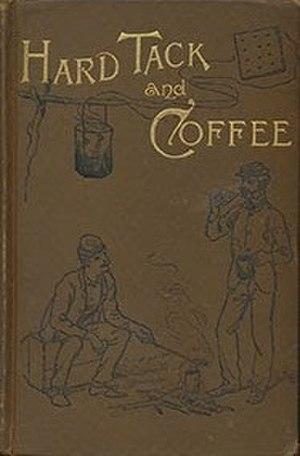 Hard Tack and Coffee - Image: Hard Tack and Coffee