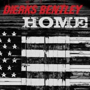 Home (Dierks Bentley song) - Image: Home Dierks Bentley