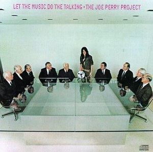 Let the Music Do the Talking - Image: Joe Perry Project Music Talking