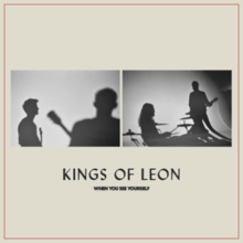 Kings of Leon - When You See Yourselfpng