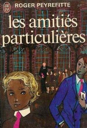 Les amitiés particulières - Les amitiés particulières book cover, 1973)