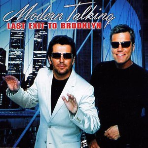 Last Exit to Brooklyn (song) - Image: Modern Talking Last Exit To Brooklyn Frontal