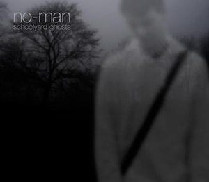 Schoolyard Ghosts - Image: No man schoolyard ghosts