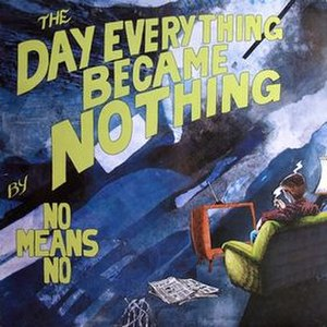 The Day Everything Became Nothing - Image: Nomeansno Small Parts The Day Everything Became Nothing