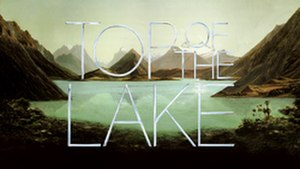 Top of the Lake - Image: Top of the Lake title card