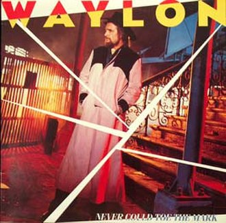 Never Could Toe the Mark - Image: Waylon Jennings Never Could Toe The Mark