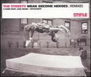 Weak Become Heroes - Image: Weak Become Heroes Remixes