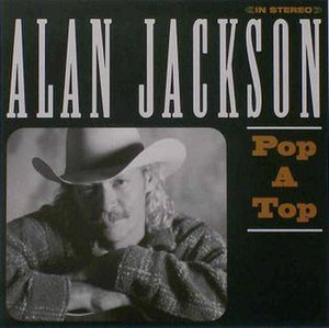 Pop a Top - Image: Alanjackson Pop a Top