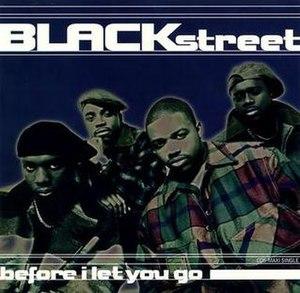 Before I Let You Go - Image: Blackstreet BILYG Single