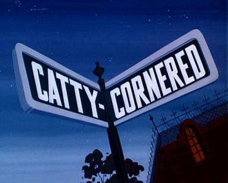 Catty-Cornered - Catty-Cornered title card