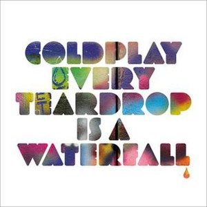 Every Teardrop Is a Waterfall - Image: Coldplay Every Teardrop Is A Waterfall EP