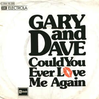 Could You Ever Love Me Again - Image: Could You Ever Love Me Again Gary and Dave