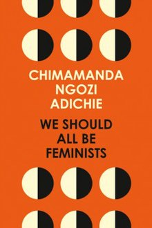 Cover of Chimamanda Ngozi Adichie's book We Should All Be Feminists published by Fourth Estate.jpeg