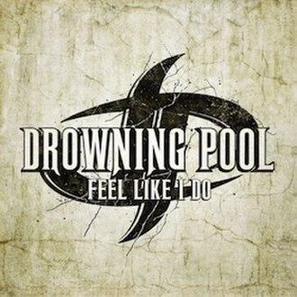 Feel Like I Do - Image: Drowningpool 250