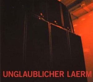 Unglaublicher Laerm - Image: EN Laerm front
