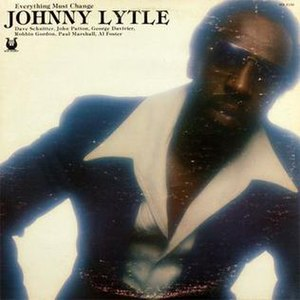 Everything Must Change (Johnny Lytle album) - Image: Everything Must Change (Johnny Lytle album)
