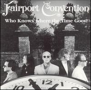 Who Knows Where the Time Goes? (Fairport Convention album) - Image: Fairport Who Knows