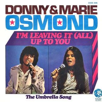 I'm Leaving It Up to You - Image: I'm Leaving It Up to You Donny and Marie Osmond