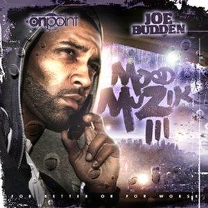 Mood Muzik 3: For Better or for Worse - Image: Joe Budden Mood Muzik 3