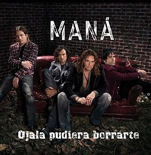 Ojalá Pudiera Borrarte - Image: Mana ojalapudieraborrarte
