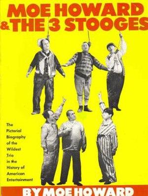 Moe Howard and the Three Stooges - Image: Moehowardbook