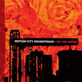 I Am the Movie - Image: Motion City Soundtrack I Am the Movie cover