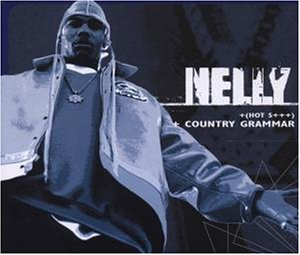 Country Grammar (Hot Shit) - Image: Nelly Country Grammar