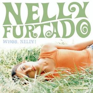 "Whoa, Nelly! - Image: Nelly Furtado ""Whao, Nelly!""2"