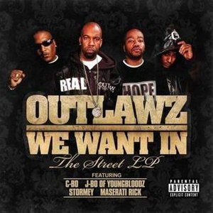 We Want In: The Street LP - Image: Outlawz We Want In