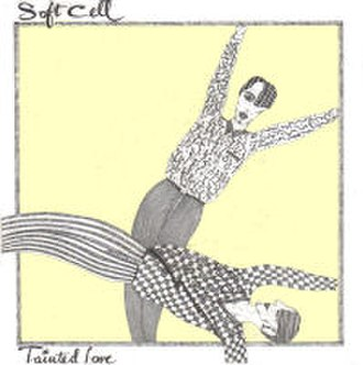 Tainted Love - Image: Soft Cell Tainted Love 7Inch Single Cover