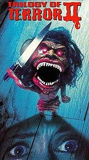 <i>Trilogy of Terror II</i> 1996 film by Dan Curtis