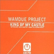 Wamdue Project King of My Castle.jpg