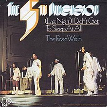 (Last Night) I Didn't Get to Sleep at All - The 5th Dimension.jpg