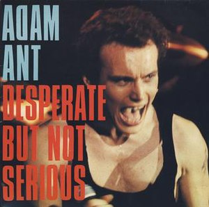 Desperate But Not Serious (song) - Image: Adam Ant DBN Ssingle