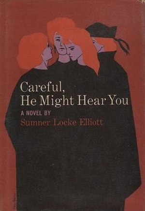 Careful, He Might Hear You (novel) - First US edition