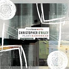 Christopher Oriley - true love waits.jpg