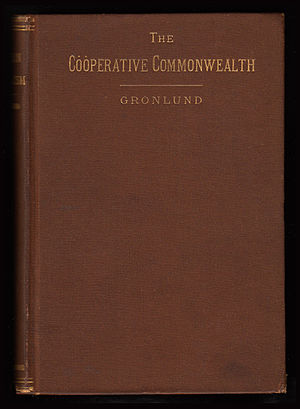 Laurence Gronlund - The first edition of Gronlund's The Cooperative Commonwealth was published in Boston in 1884