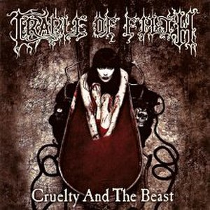 Cruelty and the Beast - Image: Cradle of Filth Cruelty and the Beast.albumcover