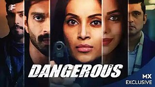 <i>Dangerous</i> (web series) Indian action thriller web series