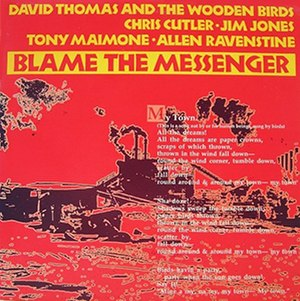 Blame the Messenger - Image: David Thomas Blame the Messenger