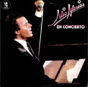 En concierto (Julio Iglesias album) - Image: En concierto (Julio Iglesias album)