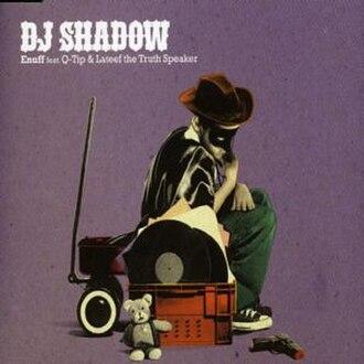 Enuff - Image: Enuff DJ Shadow