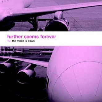 The Moon Is Down (album) - Image: Further Seems Forever The Moon Is Down cover