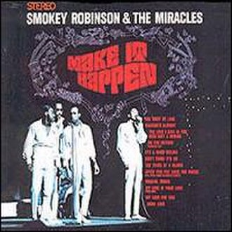 Make It Happen (Smokey Robinson and the Miracles album) - Image: Miracles make it happen