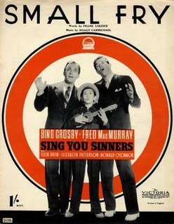 Small Fry (song) a song written in 1938 by Hoagy Carmichael and Frank Loesser and performed by Bing Crosby